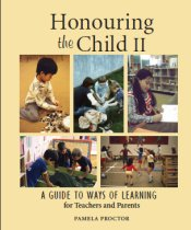 Honouring the Child: A Guide to Ways of Learning - for Teachers and Parents - by Pamela Proctor